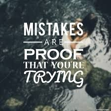 Image result for mistakes are proof you are trying