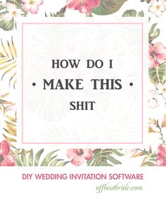 Feeling the design spirit and want to DIY your own wedding invitation set? We feel you. Sometimes what you want only exists in your brain and only you can pull it out. You'll need some tools t…