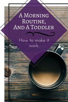 Practice a morning routine as a cosleeping and breastfeeding mother. How to make time for a morning routine whit a toddler
