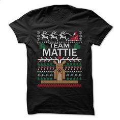 Team MATTIE Chistmas - Chistmas Team Shirt ! - t shirt design #cool tee shirts #college sweatshirt
