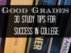 Good Grades: 30 Study Tips for Success in College