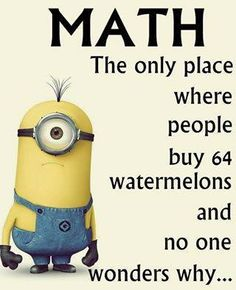 Funny Math Jokes, Funny Minion Memes, Math Humor, 9gag Funny, Crazy Funny Memes, Really Funny Memes, Funny Laugh, Funny Facts, Minions Quotes