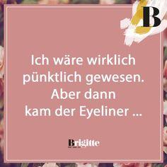 #zitat #sprüche #lustig #witzig #leben #beauty #eyeliner #freundinnen Visual Statements, So True, Text Messages, Love Life, Words Quotes, Texts, Clever, Lol, Funny