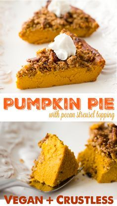 Crustless Pumpkin Pie with Pecan Streusel (Vegan Gluten Free Pumpkin) Paleo Pumpkin Pie, Pumpkin Pie Recipes, Pumpkin Dessert, Spiced Pumpkin, Vegan Pie, Vegan Foods, Vegan Dishes, Vegan Sweets, Vegan Desserts