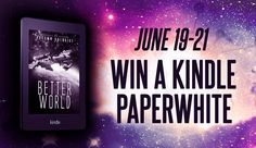 48-Hour Kindle Paperwhite Giveaway to Celebrate the Launch of Better World