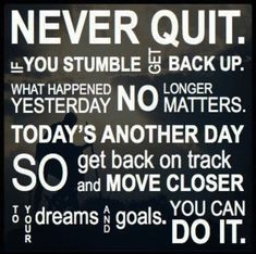 This is what gets me everytime....stay motivated and let yourself  start over when you stumble you only fail when you quit trying.