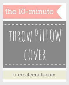 The 10 Minute Throw Pillow Cover www.u-createcrafts.com #diy