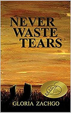 Review of Never Waste Tears, Reviewed By Saifunnissa Hassam for Readers' Favorite