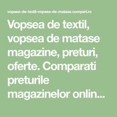 Vopsea de textil, vopsea de matase magazine, preturi, oferte. Comparati preturile magazinelor online la Vopsele de textile, vopsele de matase gasiti cel mai mic pret, si cumparati cel mai ieftin Vopsea de textil, vopsea de matase din magazinul preferat. Textile, Mai