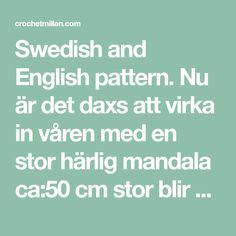 """Swedish and English pattern. Nu är det daxs att virka in våren med en stor härlig mandala ca:50 cm stor blir mandalan! Det jag tycker är roligast med att virka mandalas är att """"leka"""" med färgerna, att virka med färger man i vanliga fall kanske inte använder, alltid blir det nya favorit kombinationer. Börja med…"""
