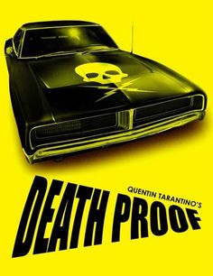 Death Proof A film by Quentin Tarantino Quentin Tarantino, Tarantino Films, Best Movie Posters, Cinema Posters, Cool Posters, Death Proof, Russ Mayer, Non Plus Ultra, Kino Film