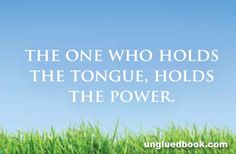 Food for thought -The One Who Holds The Tongue, Holds The Power