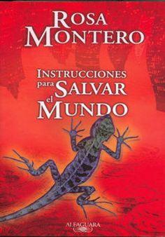 Rosa Montero - Instrucciones para salvar el mundo