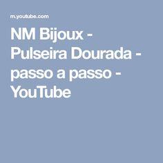 NM Bijoux - Pulseira Dourada - passo a passo - YouTube