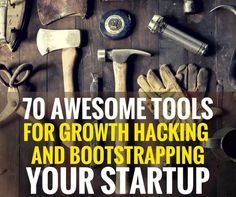70 Awesome Tools for Growth Hacking and Bootstrapping your Startup - Techstars Growth Hacking, Marketing, Hacks, Tools, Awesome, Startups, Book Recommendations, Entrepreneurship, Lifestyle