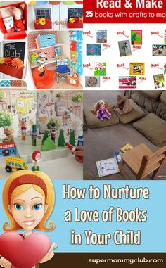 How to Nurture a Love of Books in Your Child.  Great ideas and plenty of links.