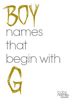 Boy names starting with G that includes meanings, origins, popularity, pronunciations, sibling names, and more!  #babynames
