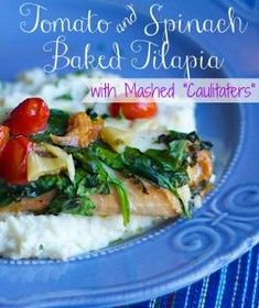 "Tomato and Spinach Baked Tilapia with Mashed ""Caulitaters""  l  www.lorisculinarycreations.com"