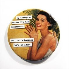 Purse Mirror  My Therapist Thinks I'm too by RetroDivas on Etsy, $4.50