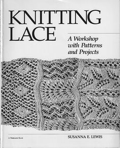 I've come a long way in lace design over the last few years, but I feel I still have a long way to go. There are three major things I've learned from: Knitting lots of lace swatches out of stitch d. Lace Knitting Patterns, Knitting Stiches, Knitting Books, Crochet Books, Knitting Charts, Lace Patterns, Knitting Projects, Hand Knitting, Stitch Patterns