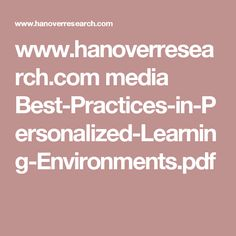 www.hanoverresearch.com media Best-Practices-in-Personalized-Learning-Environments.pdf