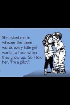 """I'm a pilot"""