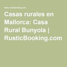Casas rurales en Mallorca: Casa Rural Bunyola   RusticBooking.com