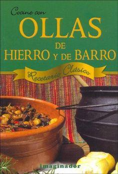 Cocine Con Ollas De Hierro Y De Barro/ Cooking With Iron and Clay Pots: Recetario Clasico (Spanish Edition) by Mauro Terciano http://www.amazon.com/dp/9507685499/ref=cm_sw_r_pi_dp_Fe2Oub19AD879