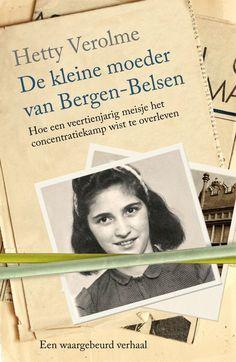 De kleine moeder van Bergen-Belsen - Hetty E. Masters In Nursing, Books To Read, My Books, Anne Frank, Karaoke Songs, Argumentative Essay, Top 5, Bergen, Kids House