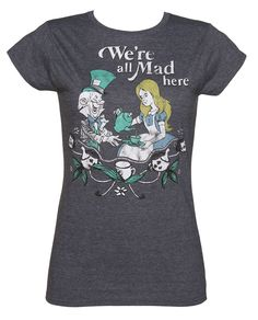 Ladies We're All Mad Here Alice In Wonderland T-Shirt