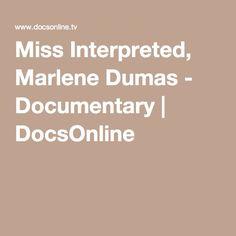 Miss Interpreted, Marlene Dumas - Documentary   DocsOnline