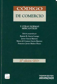 Código de comercio y otras normas mercantiles / edición preparada por Ramón B. García Luengo