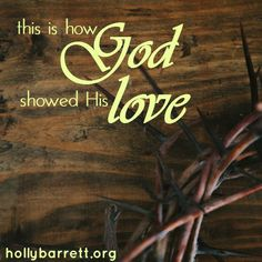 Ever ask yourself if God loves you? This is how you know.