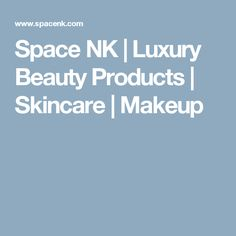 Space NK | Luxury Beauty Products | Skincare | Makeup