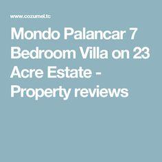 Mondo Palancar 7 Bedroom Villa on 23 Acre Estate - Property reviews