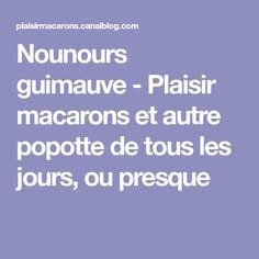 Nounours guimauve - Plaisir macarons et autre popotte de tous les jours, ou presque
