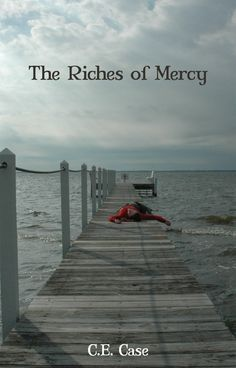 "Read ""The Riches of Mercy"" by C. Case available from Rakuten Kobo. Ambitious state prosecutor Natalie Ivans has a headline-making trial about to begin. To escape the pressure of the spotl."