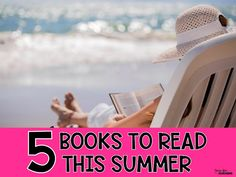 5 Books to Read This Summer - Conversations from the Classroom