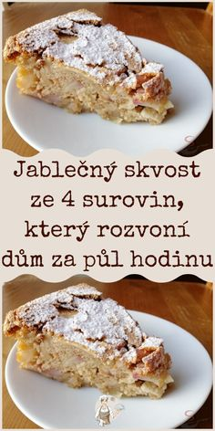 Jablečný skvost ze 4 surovin, který rozvoní dům za půl hodinu Slovakian Food, Tasty, Yummy Food, How Sweet Eats, Holiday Baking, Food Videos, Baking Recipes, Cake Decorating, Deserts