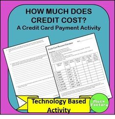 How Much Does Credit Cost?:This activity is meant to give students a better idea of how much credit card debt costs.  Students use a credit card payment calculator to determine how long it takes to pay off a credit card balance and how much interest they will be paying along the way.