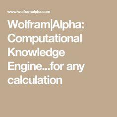 Wolfram Alpha: Computational Knowledge Engine...for any calculation