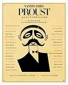 Vanity Fair's Proust Questionnaire : 101 Luminaries Ponder Love, Death, Happiness, and the Meaning of Life by Graydon Carter and Robert Risko