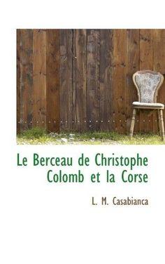 Le Berceau de Christophe Colomb Et La Corse