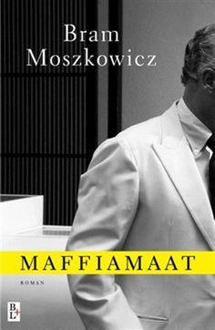 Bram Moszkowicz - Maffiamaat