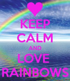 KEEP CALM AND LOVE RAINBOWS - KEEP CALM AND CARRY ON Image Generator