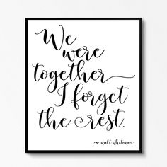 POSTER, Printable Art, Walt Whitman Poem We Were Together I Forget The Rest, Instant Download,Home Decor,Inspirational Quote,16x20,24x30 by BloomAndWillowPrints on Etsy https://www.etsy.com/listing/486246343/poster-printable-art-walt-whitman-poem