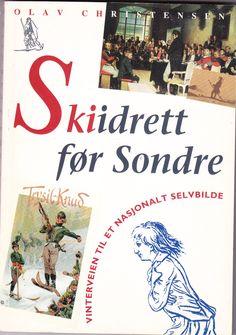 """""""Skiidrett før Sondre - vinterveien til et nasjonalt selvbilde"""" av Olav Christensen"""