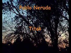 Pablo Neruda: Titok (Száz szerelem szonett - 17. szonett) Pablo Neruda