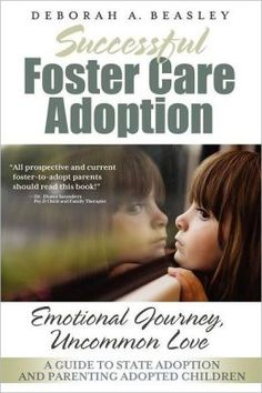 Successful Foster Care Adoption: A guide to state adoption and parenting adopted children