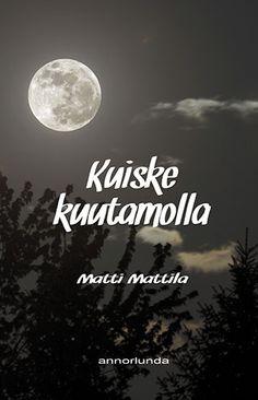 Matti Mattila: Kuiske kuutamolla